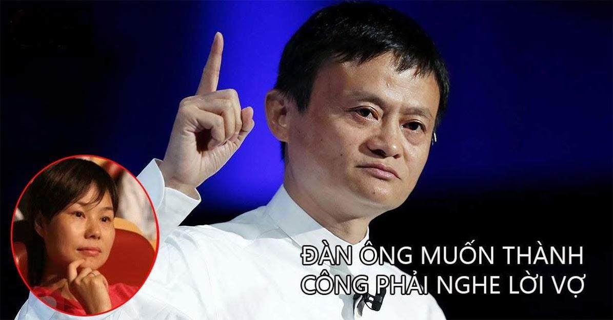 Jack Ma khẳng định: Đàn ông nghe vợ sớm muộn cũng thành công, đừng bao giờ coi thường tư duy của phụ nữ
